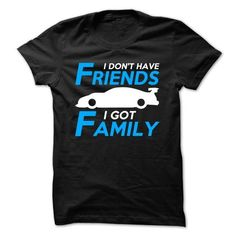 I Don't Have Friends I Got Family T-Shirt Hoodie Sweatshirts aai. Check price ==► http://graphictshirts.xyz/?p=49249