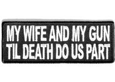 My wife and gun til death do us part - 2nd amendment patch