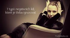 7-typu-negativnich-lidi Nordic Interior, Fitbit, Relax, Thoughts, Health, Karma, Diabetes, Astrology, Luxury