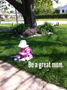 I'm not sure if I succeed at this but I really tried to be a great Mom!  My kids have always be everything to me!!