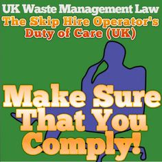 The Skip Hire Operator's Duty of Care (UK) - Updated Legal Framework Disposal Services, Industrial Waste, Hazardous Waste, Waste Disposal, Business Names, About Uk, Management, Company Names