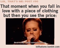 See the price and go all Adele on it. in Funny Things