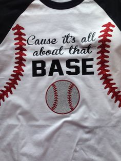 A personal favorite from my Etsy shop https://www.etsy.com/listing/222676776/cause-its-all-about-that-basebaseball