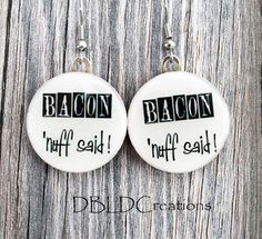 "Bacon 'Nuff Said - 1"" Round Wood Tile Earrings. Starting at $5 on Tophatter.com!"