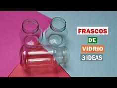 3 ideas para reciclar y decorar frascos de vidrio - YouTube