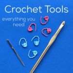Crochet Tools - everything you need to get started, from Shiny Happy World