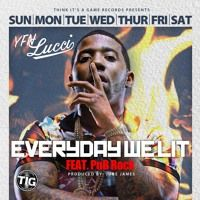 Everyday We Lit Ft. PnB Rock by YFN LUCCI on SoundCloud