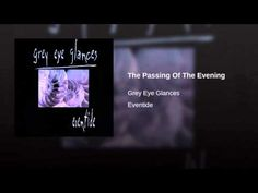 "GREY EYE GLANCES ""Passing of the Evening"""