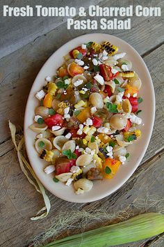 Fresh Tomato and Charred Corn Pasta Salad represents the best of the ...