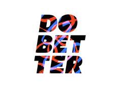 Do Better Logo by Ryan Putnam #Design Popular #Dribbble #shots