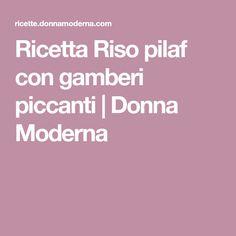 Ricetta Riso pilaf con gamberi piccanti   Donna Moderna