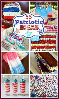 55 Patriotic Recipes & Ideas - perfect for the 4th of July!!