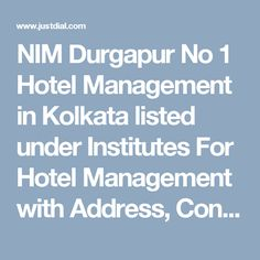 NIM Durgapur No 1 Hotel Management in Kolkata listed under Institutes For Hotel Management with Address, Contact Number, Reviews