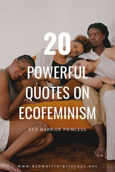 Masculine Energy, Feminine Energy, What Is Act, Green Politics, Life Affirming, Environmentalist, Warrior Princess, Patriarchy, Powerful Quotes