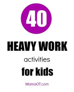 "40 heavy work activities for kids. Plus an explanation of what exactly ""heavy work"" is and why occupational therapists often use it as part of treatment. Brilliant explanation & ideas, I'm definitely going to be doing lots of these with my grandson! Proprioceptive Activities, Gross Motor Activities, Work Activities, Sensory Activities, Therapy Activities, Sensory Play, Proprioceptive Input, Therapy Ideas, Sensory Motor"