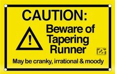 Funny Running Sign - Tapering