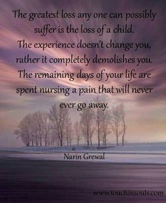 Loss of my precious daughter Kayla. My heart and soul are completely demolished forever! Missing You Quotes For Him, Missing My Son, Missing Someone In Heaven, I Miss My Daughter, My Beautiful Daughter, Grieving Mother, Child Loss, Loss Of Son, Grieving Quotes