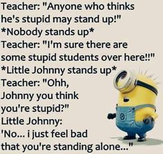 Yasss gonna raise my child like this lol Funny Texts Jokes, Funny Minion Memes, Funny Insults, Funny School Jokes, Funny Comebacks, Crazy Funny Memes, Funny Puns, Really Funny Memes, Funny Relatable Memes