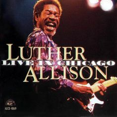 Carátula Frontal de Luther Allison - Live In Chicago