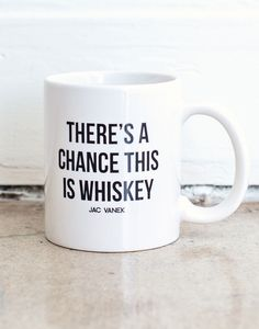 "JV life hack: adding a dash of whiskey to your morning coffee increases happiness by 64%!  The ""there's a chance this is whiskey"" coffee mug is white ceramic with a black graphic. 11 oz., 3 3/8 inches in height, 3 inches in diameter.  Hand wash with care.  Made in the USA."