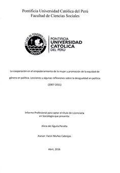 La cooperación en el empoderamiento de la mujer y promoción de la equidad de género en política : Lecciones y algunas reflexiones sobre la desigualdad en política (2007-2011)/ Alicia del Aguila Peralta. (2016) / HQ 1236.5.P4 A31)