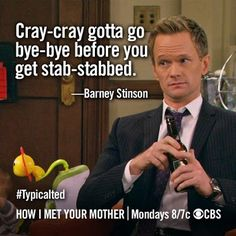 Bahahaha!!! Yes!! This is one of my FAV Barney quotes!!