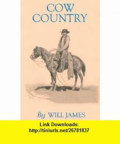 Cow Country (Tumbleweed) (9780878423309) Will James , ISBN-10: 0878423303  , ISBN-13: 978-0878423309 ,  , tutorials , pdf , ebook , torrent , downloads , rapidshare , filesonic , hotfile , megaupload , fileserve
