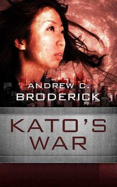 Books ~ Science Fiction | Kato's War, by Andrew C. Broderick