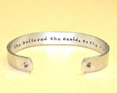 Perfect for granddaughter's graduation!!!  She believed she could, so she did Custom Hand Stamped Cuff Bracelet by Korena Loves