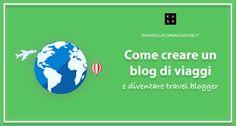 La Guida su Come Creare un Blog di Viaggi con tutti gli step da seguire e nel tempo diventare Travel Blogger professionista.
