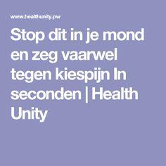 Stop dit in je mond en zeg vaarwel tegen kiespijn In seconden | Health Unity