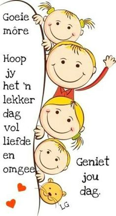 Cute Cartoon Images, Lekker Dag, Goeie More, Afrikaans Quotes, Morning Greetings Quotes, Good Morning Wishes, Morning Pictures, Special Quotes, Strong Quotes