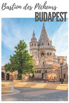 Le Bastion des Pêcheurs à Budapest
