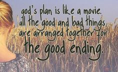 God's plan is like a movie. All the good and bad things are arranged together for the good ending. #cdff
