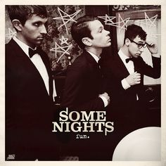 i've fell in love with fun. some nights is such a good album!