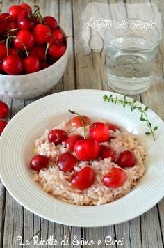 Risotto alle ciliegie,un risotto delicato e gustoso - Le Ricette di Simo e Cicci