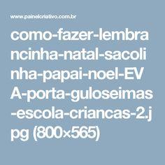 como-fazer-lembrancinha-natal-sacolinha-papai-noel-EVA-porta-guloseimas-escola-criancas-2.jpg (800×565)