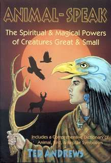 Animal-Speak by Ted Andrews Now, for perhaps the first time ever, myth and fact are combined in a manner that will teach you how to speak and understand the language of the animals in your life. - See more at: http://www.mythical-gardens.com