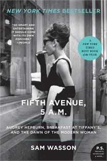 Fifth Avenue 5 A.m.: Audrey Hepburn, Breakfast At Tiffany's, And The Dawn Of The Modern Woman