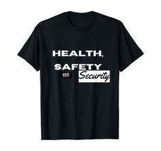 Amazon.com: Health, Safety and Security - Safety Slogan T-Shirt: Clothing