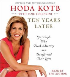 hoda kotb ten years later - stories of 5 different people and them 10 years later update. I Love Books, Good Books, Books To Read, Hoda Kotb, 10 Years Later, Today Show, What To Read, Reading Lists, Memoirs