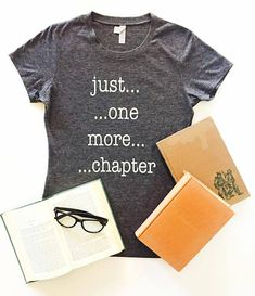 Just One More Chapter T-Shirt | Bookclub Shirts | Book Lovers Gifts | Shirts for Bookclubs | Reading Gifts | Gifts for Readers