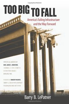Too Big to Fall: America's Failing Infrastructure and the Way Forward by Barry B. LePatner, http://www.amazon.com/dp/0984497803/ref=cm_sw_r_pi_dp_OqGqqb0AB48EY