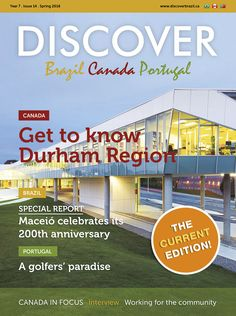 The Discover Brazil Magazine promotes culture, business and tourism in Brazil, Canada and Portugal. Discover Magazine, Durham Region, Year 7, Getting To Know, Brazil, Check