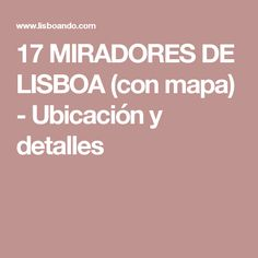 17 MIRADORES DE LISBOA (con mapa) - Ubicación y detalles