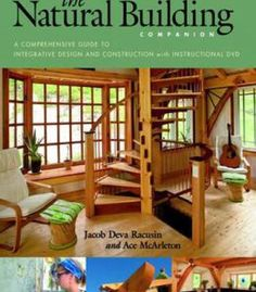 The Natural Building Companion A Comprehensive Guide To Integrative Design And Construction PDF