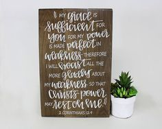 Christian Bible verse art wood sign God's power strength strong weakness Christ's power my grace is sufficient for you for my power is made perfect in weakness My Grace is Sufficient 2 Corinthians Sign Scriptures About Strength, Bible Verse List, Painted Letters, Painted Signs, Gods Strength, Strength Bible, Proverbs 3 5 6, Wood Signs Sayings, Decorative Signs