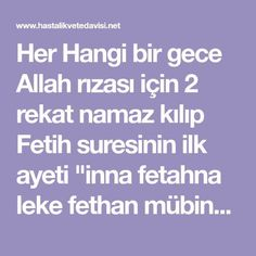 """Her Hangi bir gece Allah rızası için 2 rekat namaz kılıp Fetih suresinin ilk ayeti """"inna fetahna leke fethan mübina … Allah, Osho, Prayers, Quotes, Islamic, Model, Crafts, Quotations, Manualidades"""