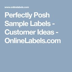 Perfectly Posh Sample Labels - Customer Ideas - OnlineLabels.com