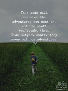 Play Quotes, Quotes For Kids, Great Quotes, Quotes To Live By, Time Quotes, Quotes About Raising Children, Quotes About Little Boys, Raising Children Quotes, Quotes About Parents
